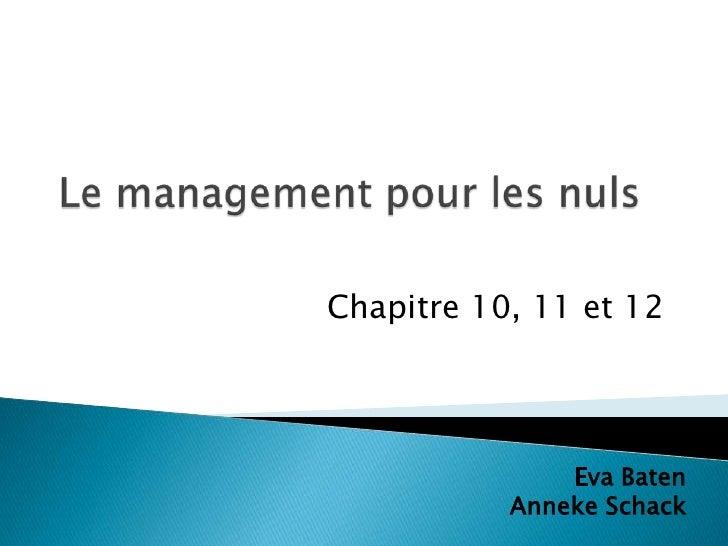 Chapitre 10, 11 et 12                    Eva Baten            Anneke Schack