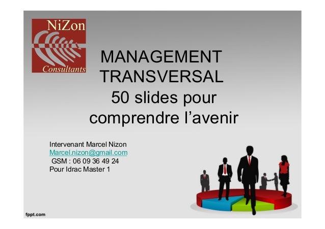 MANAGEMENT             TRANSVERSAL              50 slides pour            comprendre l'avenirIntervenant Marcel NizonMarce...