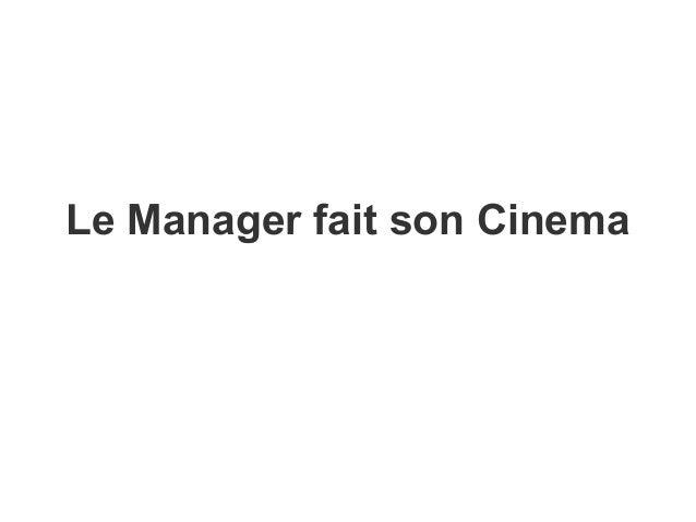 Le Manager fait son Cinema