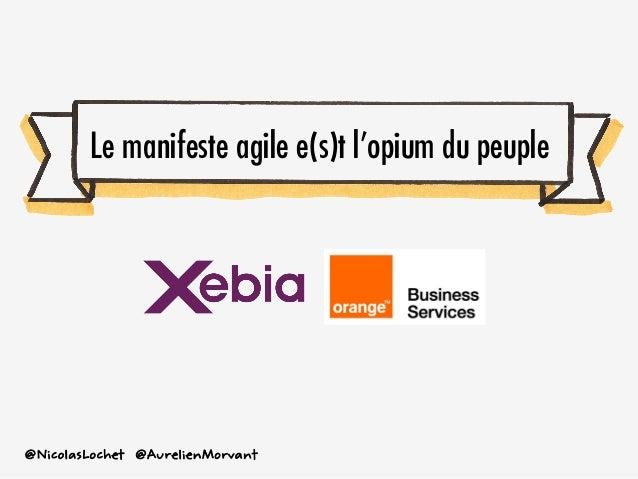 @AurelienMorvant@NicolasLochet Le manifeste agile e(s)t lÊopium du peuple