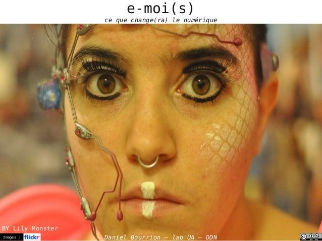 Images : Daniel Bourrion – lab'UA – DDN e-moi(s) ce que change(ra) le numérique BY Lily Monster