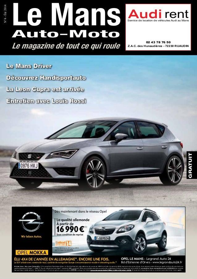 GRATUIT N°4-Été2014 Le magazine de tout ce qui roule Le Mans Driver Découvrez Handisportauto La Leon Cupra est arrivée Ent...