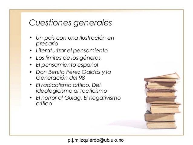 p.j.m.izquierdo@ub.uio.no Cuestiones generales • Un país con una Ilustración en precario • Literaturizar el pensamiento • ...