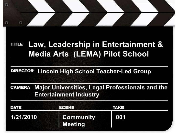 Law, Leadership in Entertainment & Media Arts  (LEMA) Pilot School   Lincoln High School Teacher-Led Group Major Universit...
