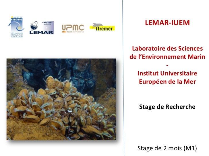 LEMAR-IUEM Laboratoire des Sciencesde l'Environnement Marin             -   Institut Universitaire    Européen de la Mer  ...