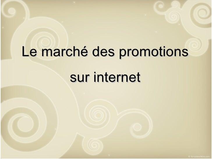Le marché des promotions      sur internet