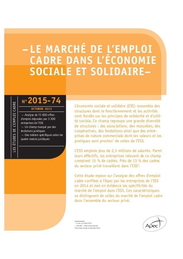 – LE MARCHÉ DE L'EMPLOI CADRE DANS L'ÉCONOMIE SOCIALE ET SOLIDAIRE– L'économie sociale et solidaire (ESS) rassemble des st...