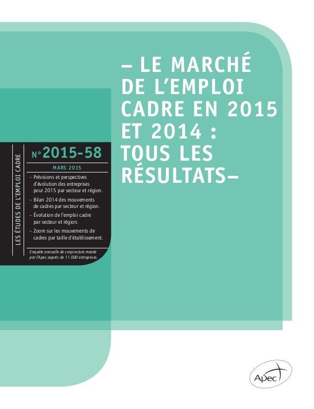 –LE MARCHÉ DE L'EMPLOI CADRE EN 2015 et 2014: TOUS LES RÉSULTATS– Ce document propose un panorama complet du marché de l...