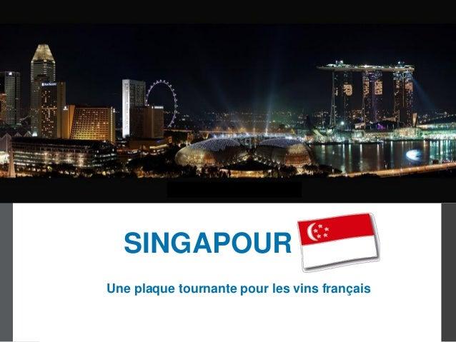 SINGAPOUR Une plaque tournante pour les vins français