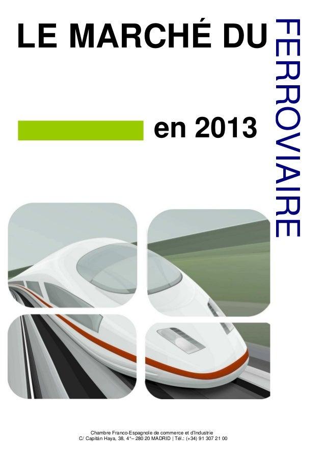 FERROVIAIRELE MARCHÉ DU                                    en 2013        Chambre Franco-Espagnole de commerce et d'Indust...