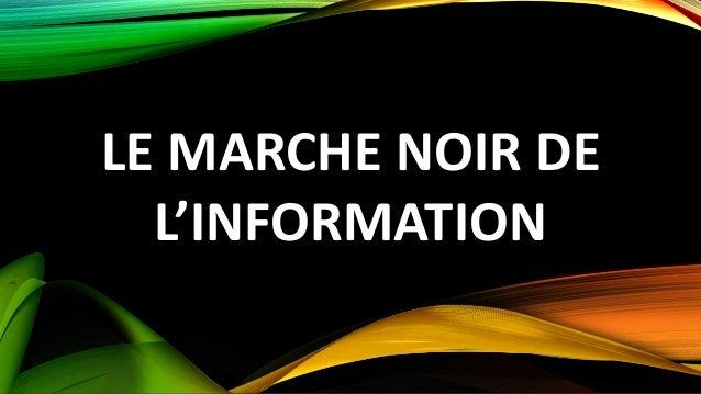 LE MARCHE NOIR DE L'INFORMATION