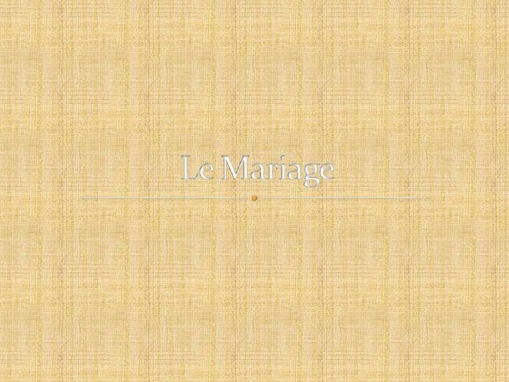 Le Mariage<br />