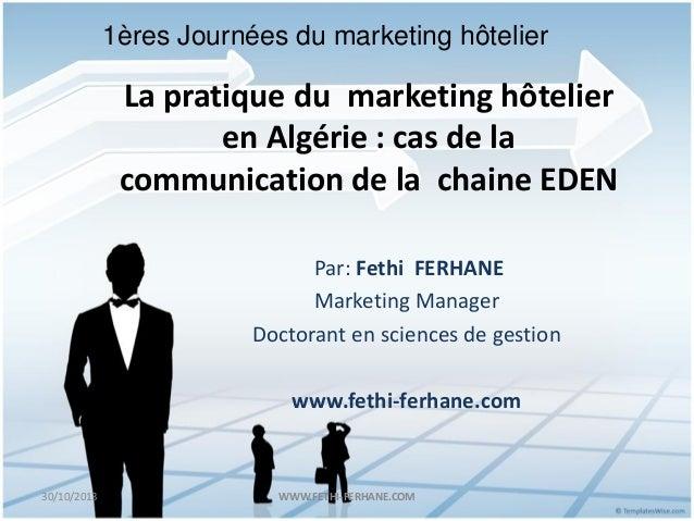 1ères Journées du marketing hôtelier  La pratique du marketing hôtelier en Algérie : cas de la communication de la chaine ...