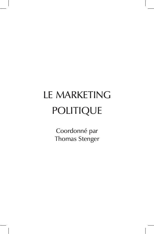 LE MARKETING POLITIQUE  Coordonné par  Thomas Stenger