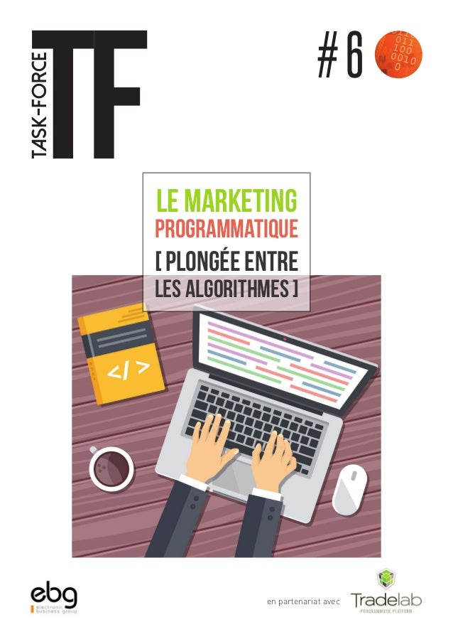 tF task-force # 6 en partenariat avec le marketing programmatique [ plongée entre les algorithmes ]