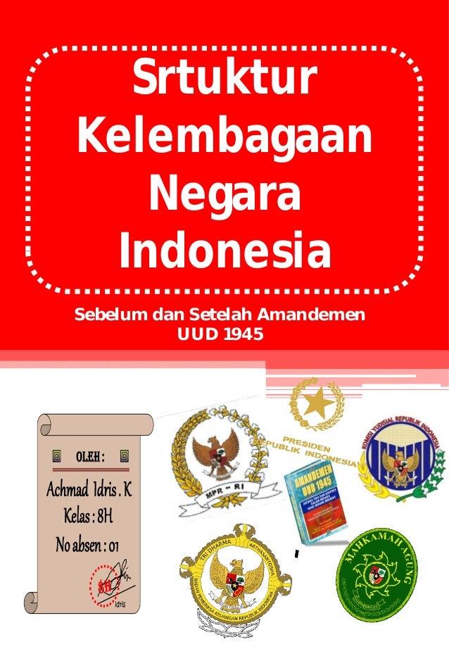 Srtuktur Kelembagaan Negara Indonesia Sebelum dan Setelah Amandemen UUD 1945
