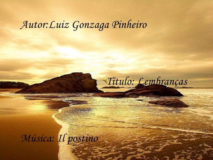 Sun Set Autor:Luiz Gonzaga Pinheiro   Título: Lembranças Música: Il postino