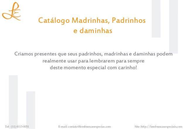 Catálogo Madrinhas, Padrinhos                               e daminhas       Criamos presentes que seus padrinhos, madrinh...