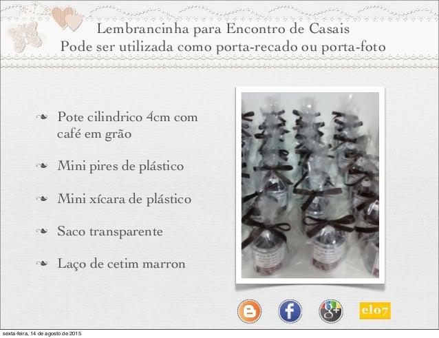 Lembrancinha para Encontro de Casais Pode ser utilizada como porta-recado ou porta-foto n Pote cilindrico 4cm com café em...