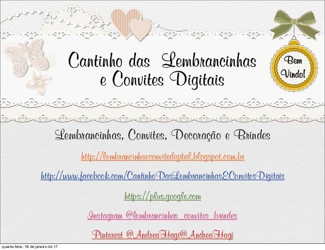 Lembrancinhas, Convites, Decoração e Brindes http://lembrancinhaeconvitedigital.blogspot.com.br http://www.facebook.com/Ca...