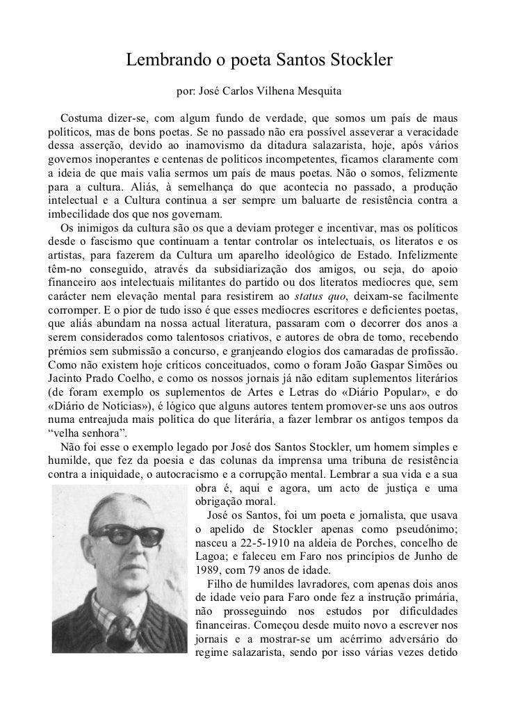 Lembrando o poeta Santos Stockler                           por: José Carlos Vilhena Mesquita   Costuma dizer-se, com algu...