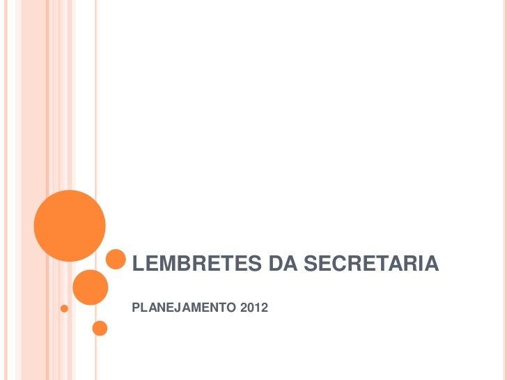 LEMBRETES DA SECRETARIAPLANEJAMENTO 2012