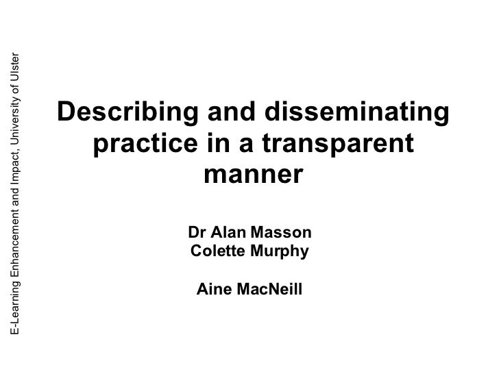 Describing and disseminating practice in a transparent manner Dr Alan Masson Colette Murphy Aine MacNeill