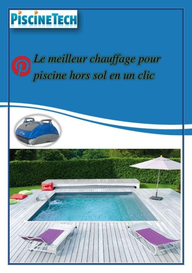 Le meilleur chauffage pour piscine hors sol en un clic