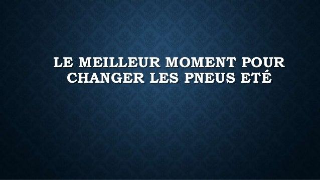 LE MEILLEUR MOMENT POUR CHANGER LES PNEUS ETÉ