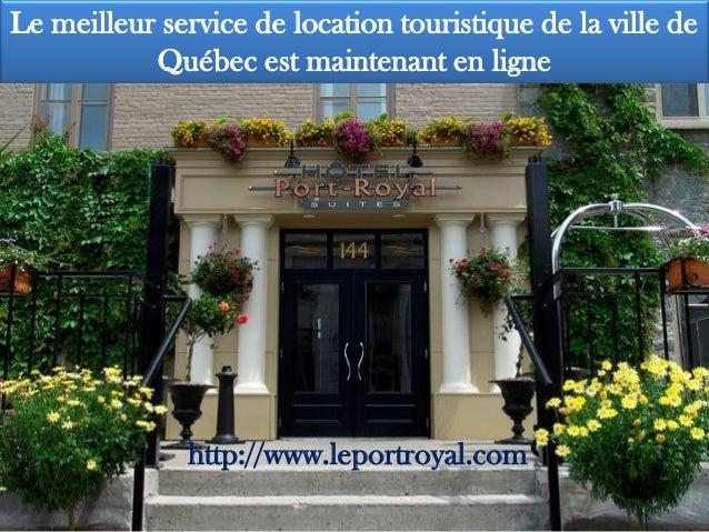Le meilleur service de location touristique de la ville de Québec est maintenant en ligne http://www.leportroyal.com