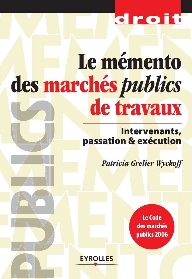 Le Code des marchés publics 2006 ublicScScSblicccblicccblicububuuuuuuu d r o i t Le mémento des marchés publics de travaux...