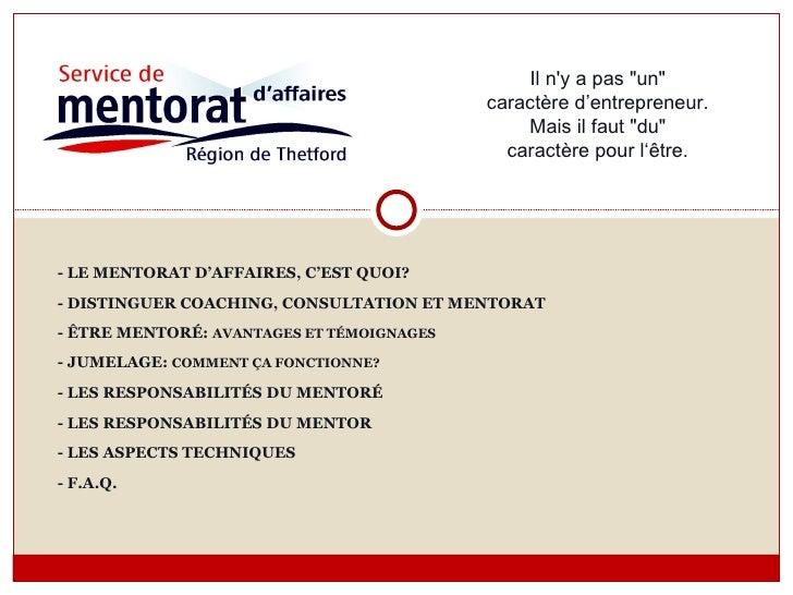 - LE MENTORAT D'AFFAIRES, C'EST QUOI? - DISTINGUER COACHING, CONSULTATION ET MENTORAT - ÊTRE MENTORÉ:  AVANTAGES ET TÉMOIG...