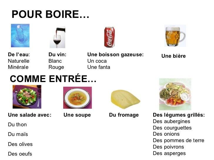 POUR BOIRE… COMME ENTRÉE… Une salade avec: Du thon  Du maïs Des olives Des oeufs Une soupe Du fromage Des légumes grillés:...
