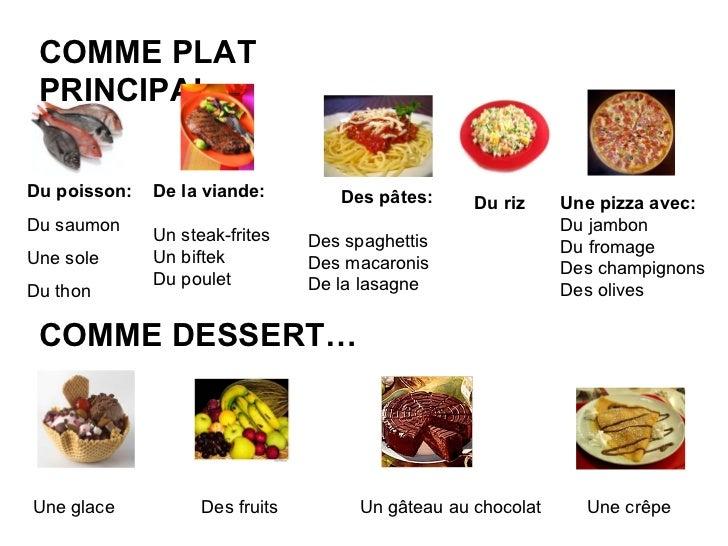 <ul><li>COMME DESSERT… </li></ul>Une glace  Des fruits  Un gâteau au chocolat  Une crêpe COMME PLAT PRINCIPAL… Du poisson:...
