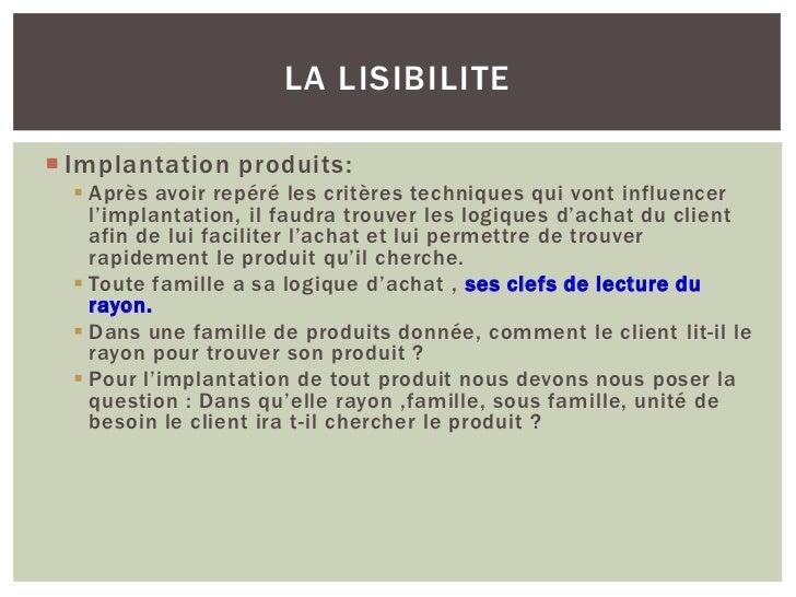 LA LISIBILITE Implantation produits:   Après avoir repéré les critères techniques qui vont influencer    l'implantation,...