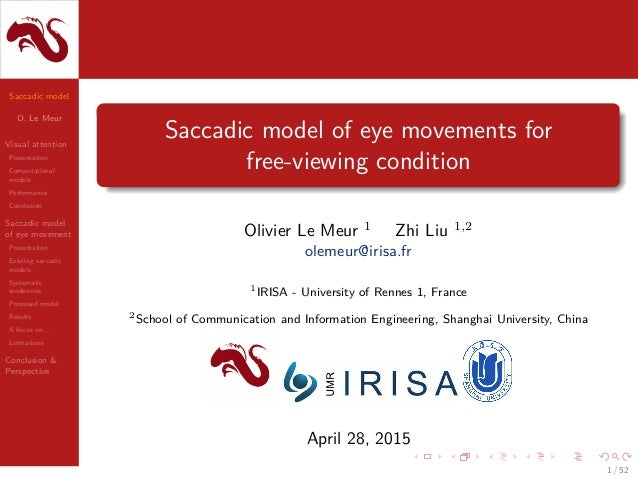 Saccadic model O. Le Meur Visual attention Presentation Computational models Performance Conclusion Saccadic model of eye ...