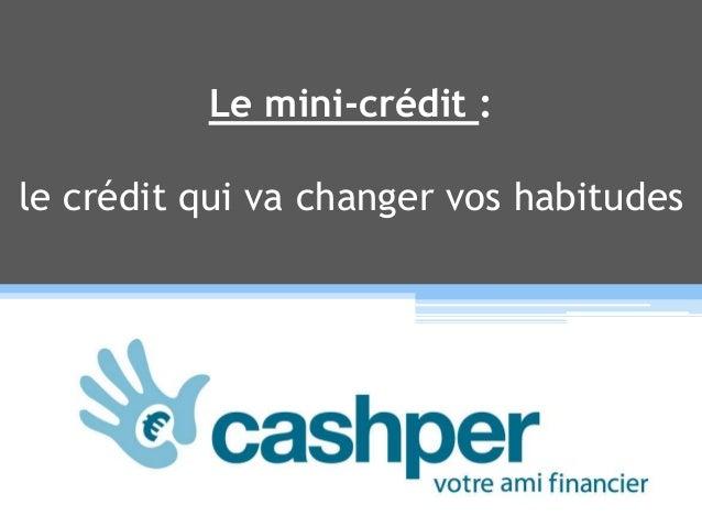 Le mini-crédit : le crédit qui va changer vos habitudes