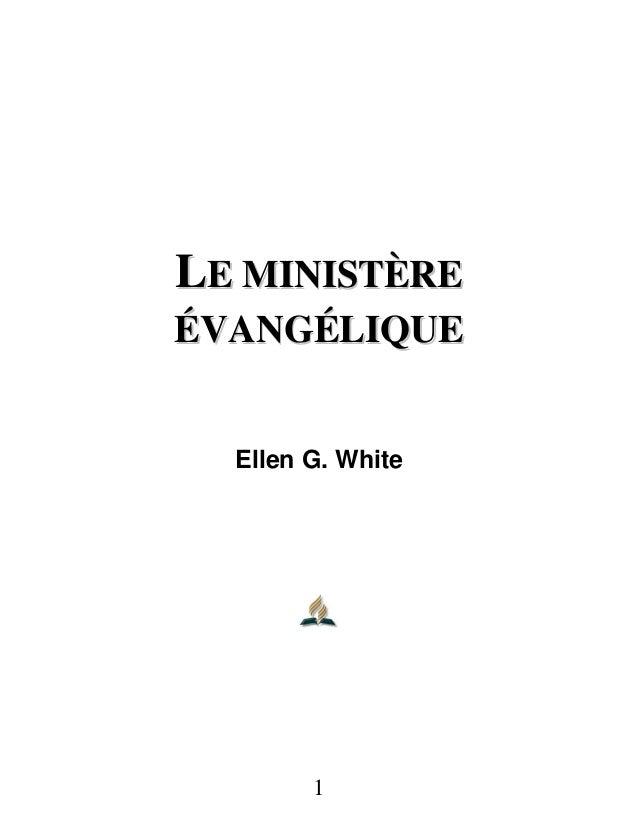 1 LLEE MMIINNIISSTTÈÈRREE ÉÉVVAANNGGÉÉLLIIQQUUEE Ellen G. White