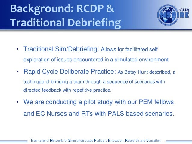Background: RCDP &Traditional Debriefing • Traditional Sim/Debriefing: Allows for facilitated self   exploration of issues...