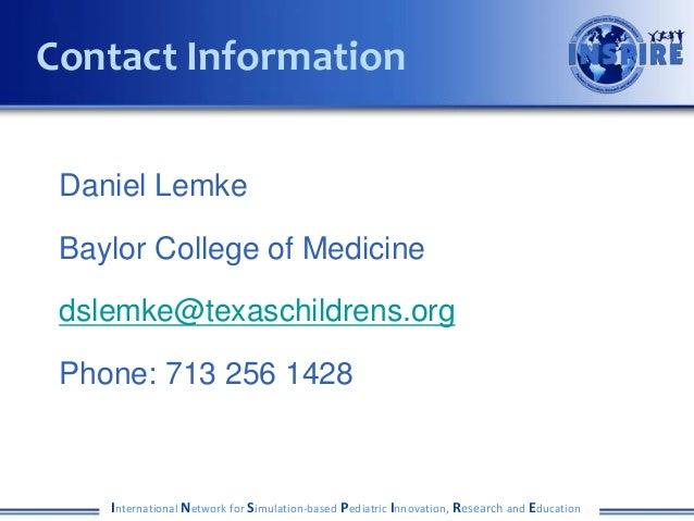 Contact Information Daniel Lemke Baylor College of Medicine dslemke@texaschildrens.org Phone: 713 256 1428    Internationa...