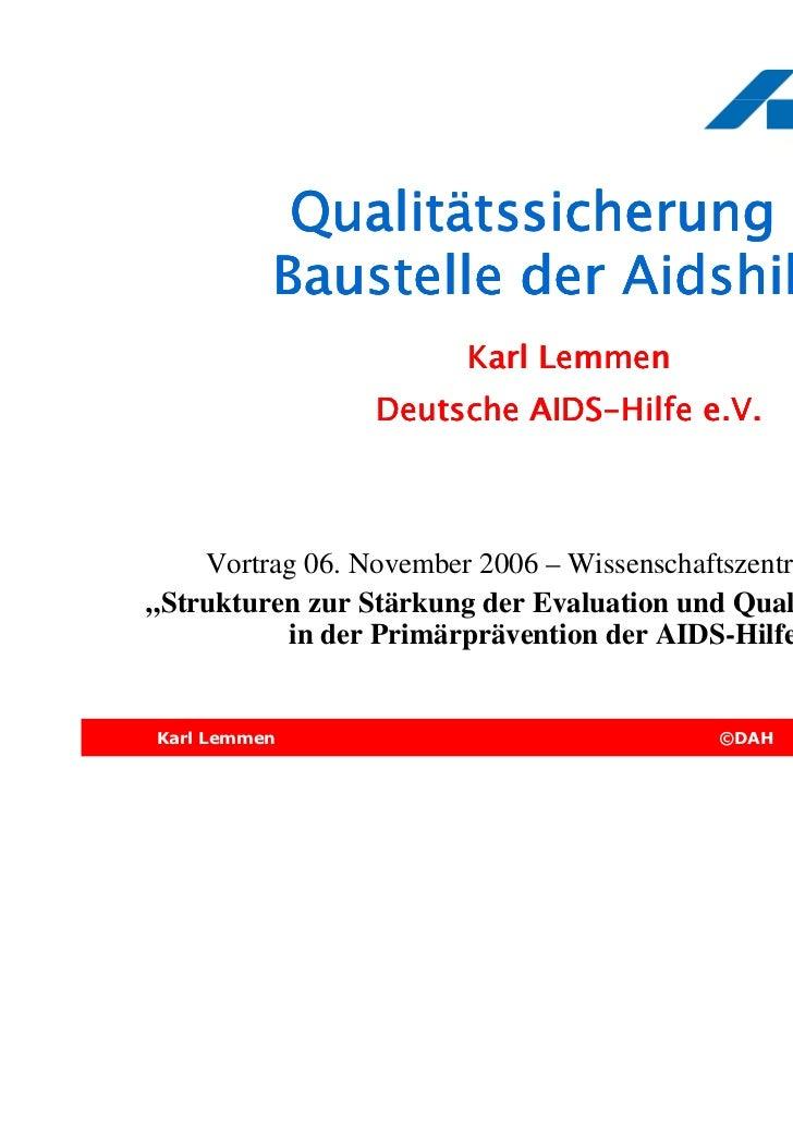 Qualitä           Qualitätssicherung als          Baustelle der Aidshilfen                        Karl Lemmen             ...