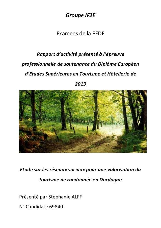 Groupe IF2EExamens de la FEDERapport d'activité présenté à l'épreuveprofessionnelle de soutenance du Diplôme Européend'Etu...