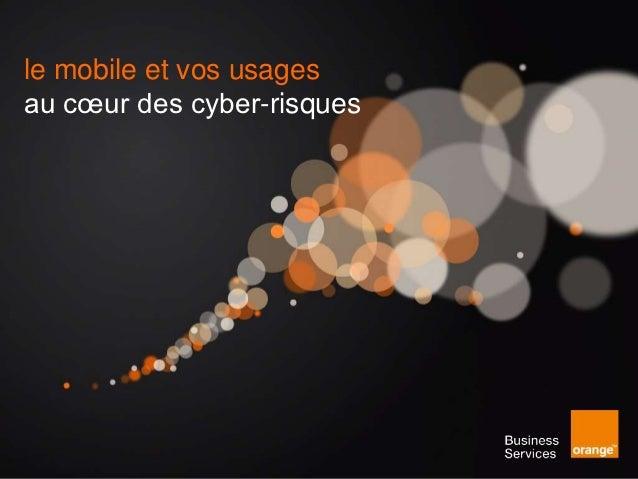 le mobile et vos usages au coeur des cyber risques