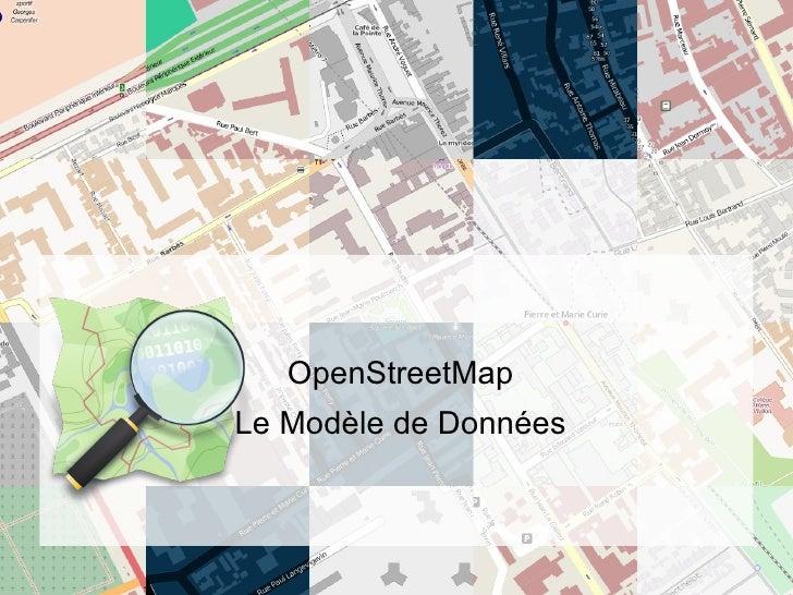 OpenStreetMapLe Modèle de Données