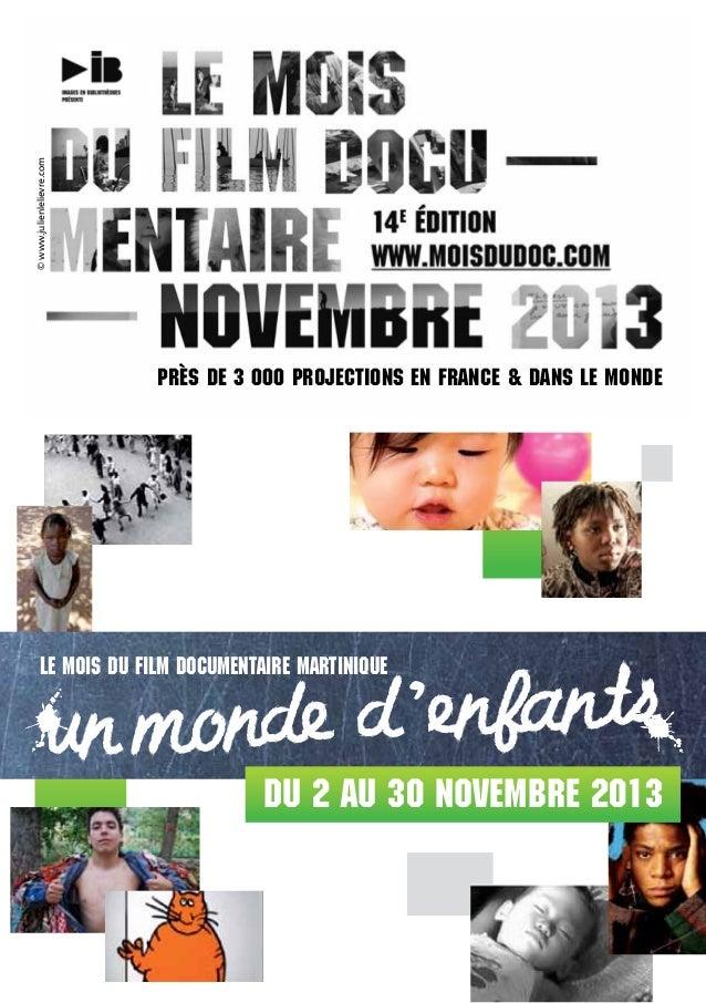 © www.julienlelievre.com  près de 3 000 projections en france & dans le monde  Le mois du film documentaire martinique  de...