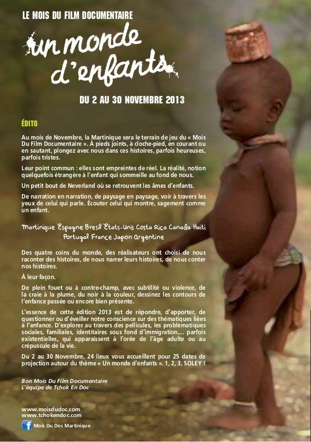 Le mois du film documentaire  n monde ts u d 'enfan  Du 2 au 30 novembre 2013  Édito Au mois de Novembre, la Martinique se...