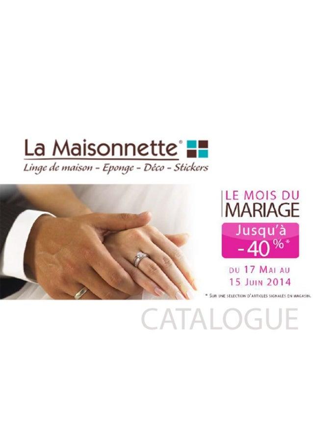Le Mois du Mariage chez La Maisonnette : du 17 mai au 15 juin 2014 Du 17 mai au 15 juin 2014 c'est le Mois du Mariage dans...