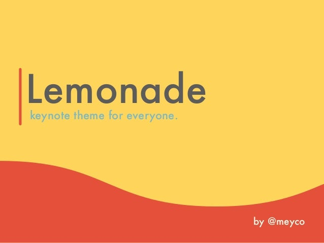 Lemonade by @meyco keynote theme for everyone.