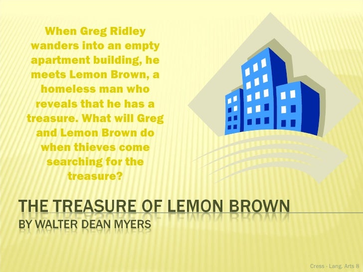 "the treasure of lemon brown response to literature essay The essay provides a connection between ""the treasure of lemon brown"" to the greater to essay writing can be found at lesson plan author."