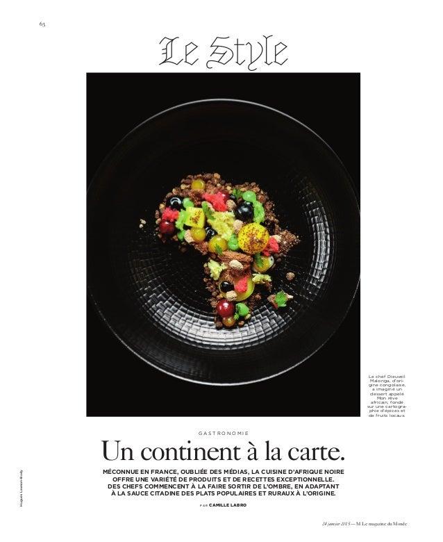 24 janvier 2015 — M Le magazine du Monde g a s t r o n o m i e Un continent à la carte. méconnue en France, oubliée des mé...